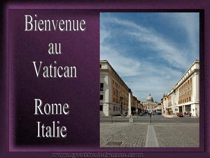Bienvenue au Vatican Rome Italie