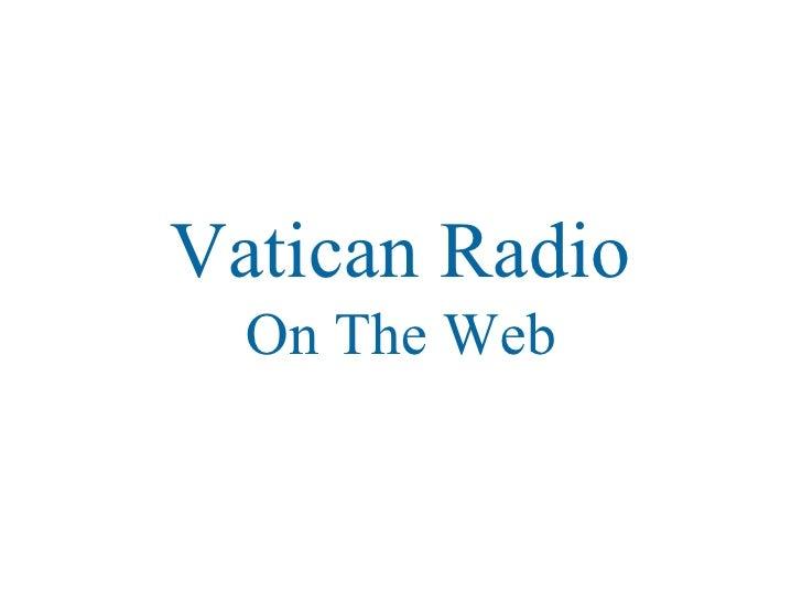 Vatican Radio On The Web
