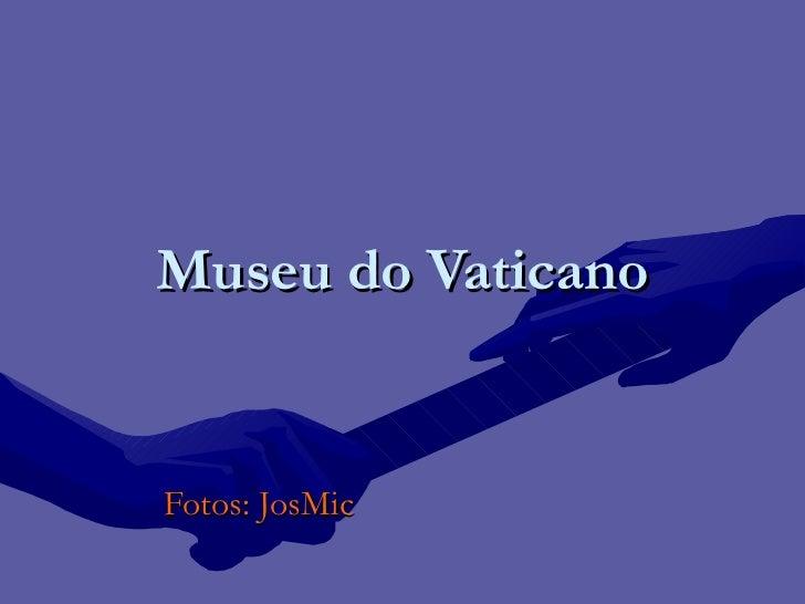 Museu do Vaticano Fotos: JosMic