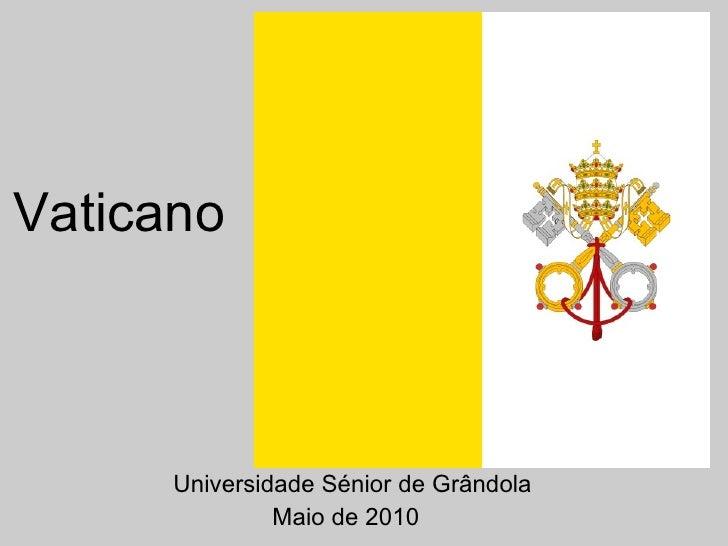 Vaticano Universidade Sénior de Grândola Maio de 2010