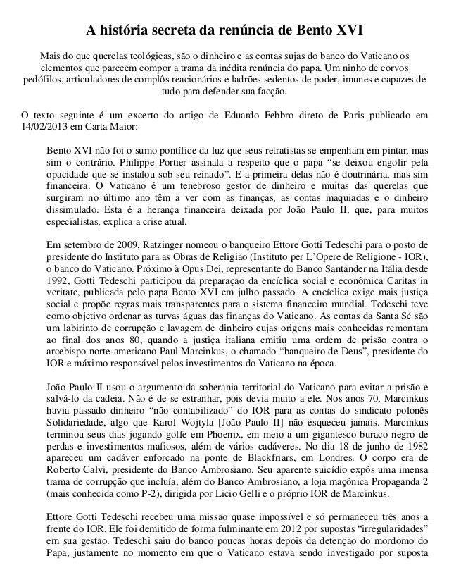 A história secreta da renúncia de Bento XVI   Mais do que querelas teológicas, são o dinheiro e as contas sujas do banco d...