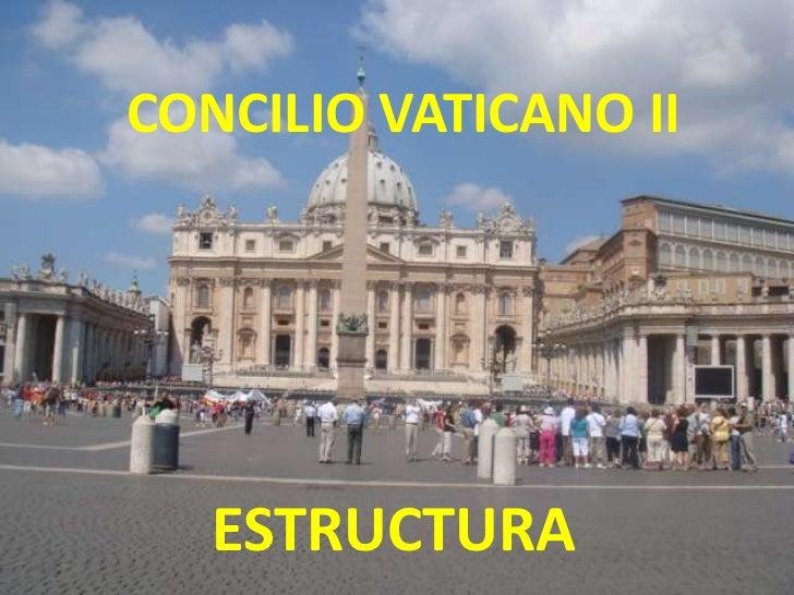 CONCILIO VATICANO II<br />ESTRUCTURA<br />