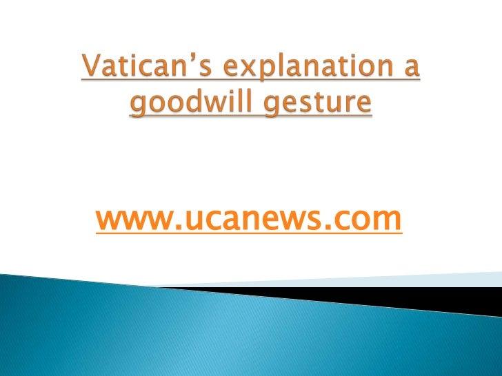 Vatican's explanation a goodwill gesture<br />www.ucanews.com<br />