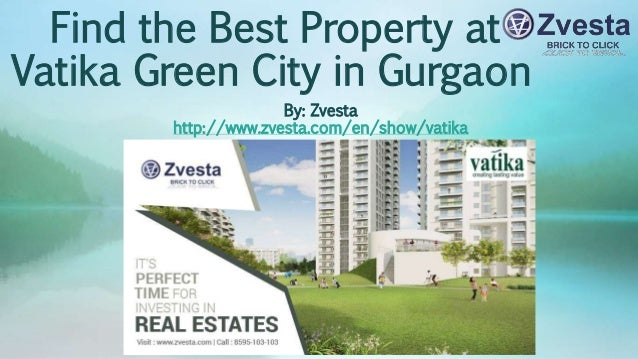 Find the Best Property at Vatika Green City in Gurgaon By: Zvesta http://www.zvesta.com/en/show/vatika