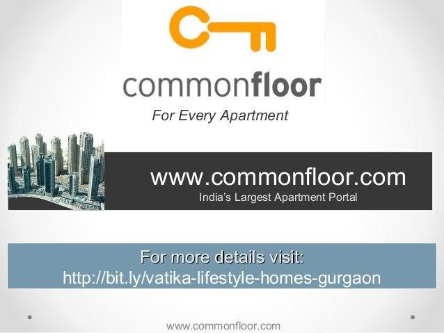 www.commonfloor.comIndia's Largest Apartment PortalFor Every ApartmentFor more details visit:For more details visit:http:/...