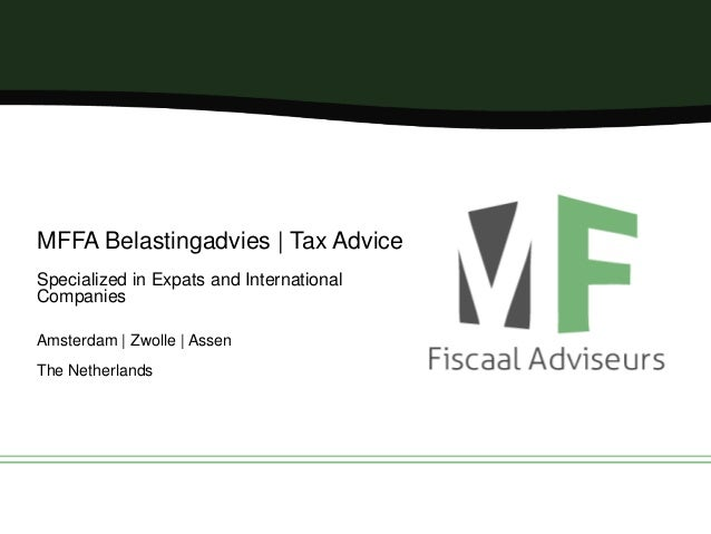 MFFA Belastingadvies   Tax Advice Specialized in Expats and International Companies Amsterdam   Zwolle   Assen The Netherl...