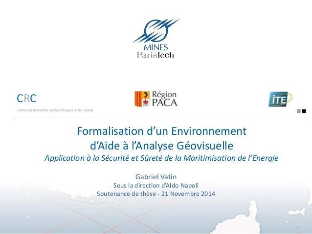 CRC  Centre de recherche sur les Risques et les Crises  Formalisation d'un Environnement d'Aide à l'Analyse Géovisuelle Ap...