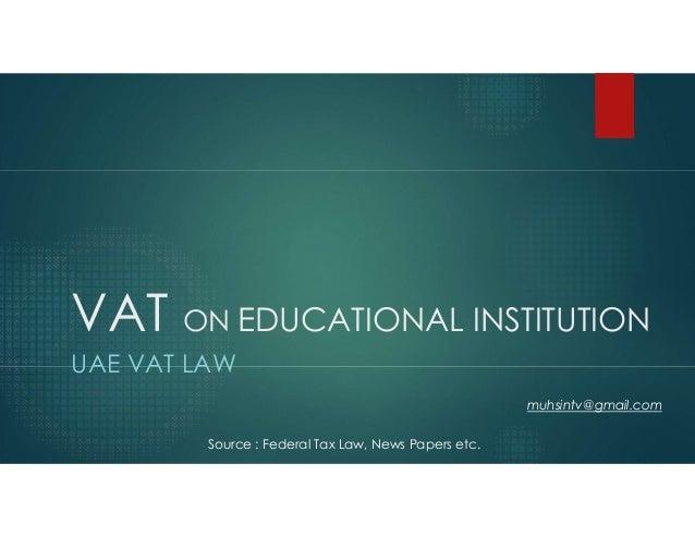 Vat on educational institution (UAE Federal Law)