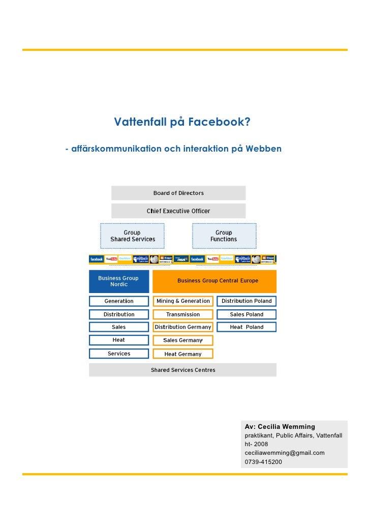 Vattenfall på Facebook?  - affärskommunikation och interaktion på Webben                                            Av: Ce...