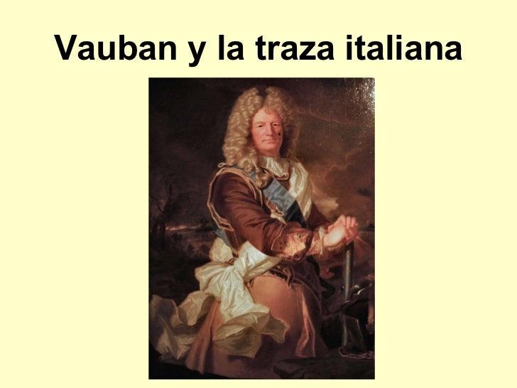 Vauban y la traza italiana