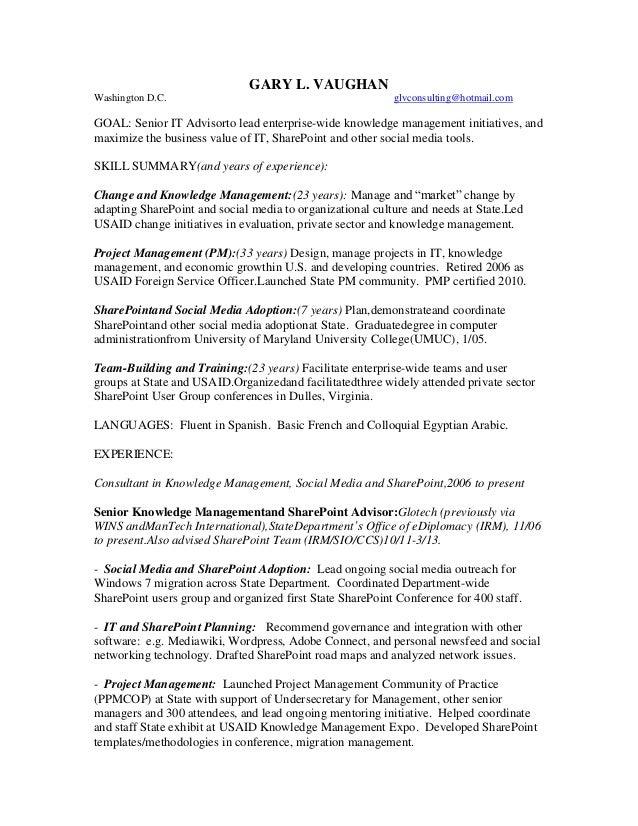 GARY L. VAUGHANWashington D.C. glvconsulting@hotmail.comGOAL: Senior IT Advisorto lead enterprise-wide knowledge managemen...