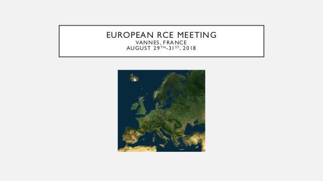 EUROPEAN RCE MEETING VANNES, FRANCE AUGUST 29TH-31ST, 2018