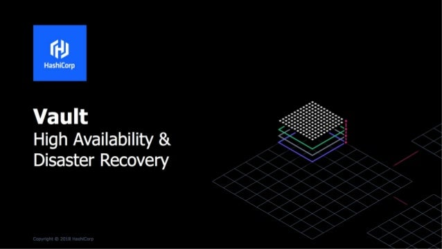 Solutions Engineering Hangout: Vault High Availability