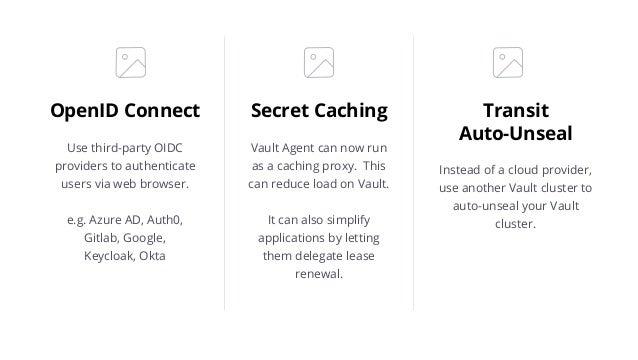 Vault 1 1: Secret Caching with Vault Agent and Other New