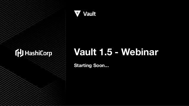 Vault 1.5 - Webinar Starting Soon...