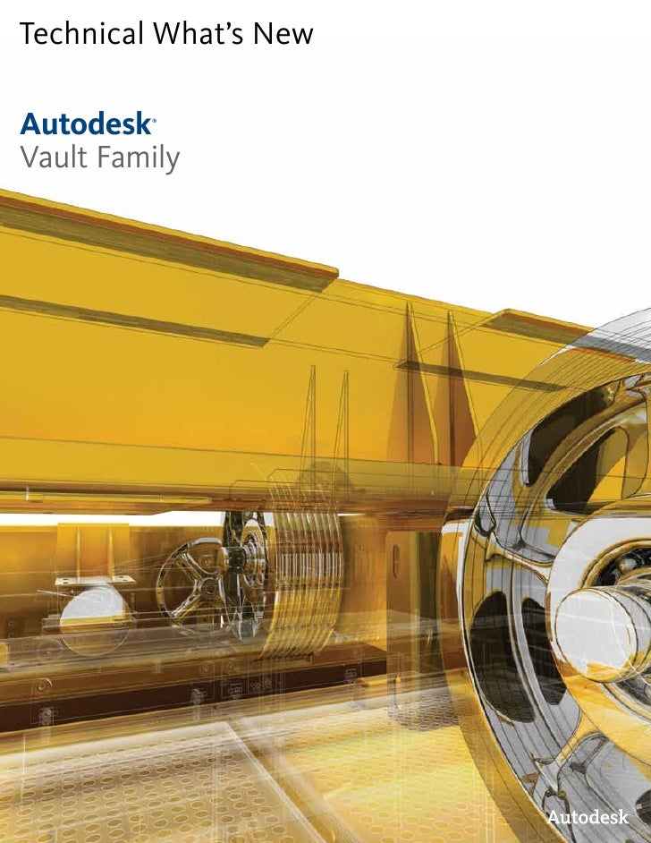 Technical What's New  Autodesk ®     Vault Family