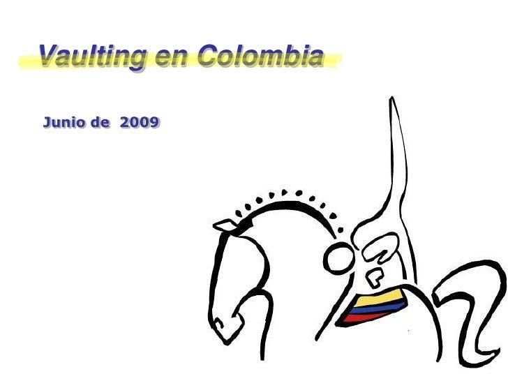 Vaulting en Colombia  Junio de 2009