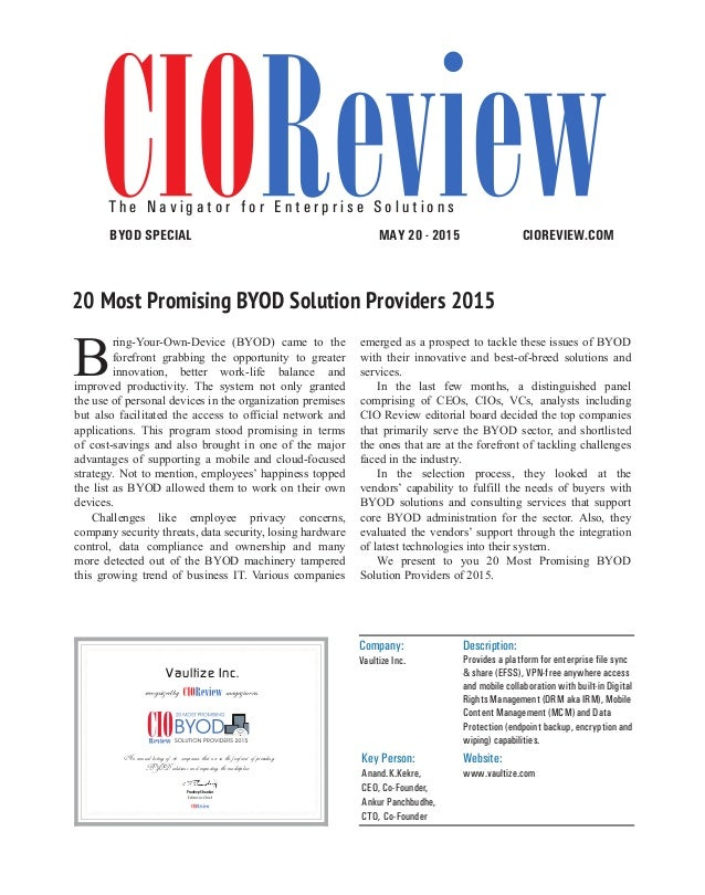    JULY 2014 22CIOReview B ring-Your-Own-Device (BYOD) came to the forefront grabbing the opportunity to greater innovatio...