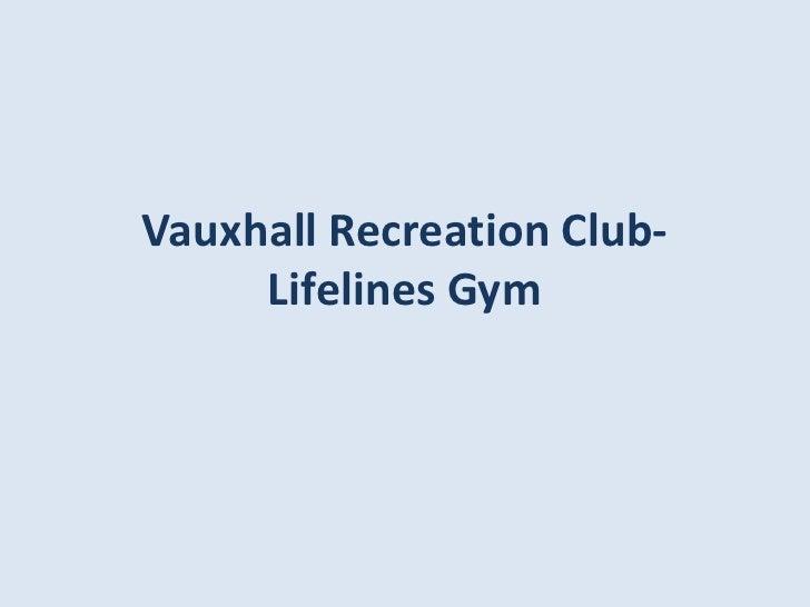 Vauxhall Recreation Club- Lifelines Gym<br />