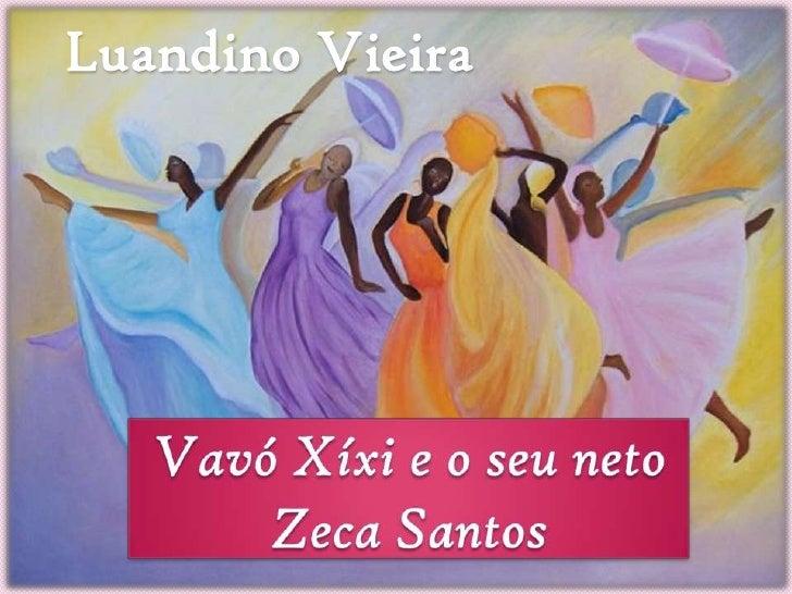 Luandino Vieira<br />VavóXíxi e o seu neto Zeca Santos <br />