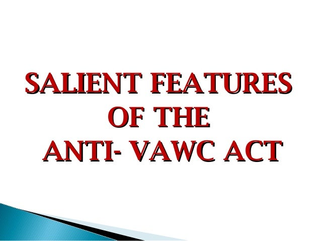 SALIENT FEATURES     OF THE ANTI- VAWC ACT