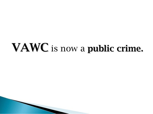 VAWC is now a public crime.