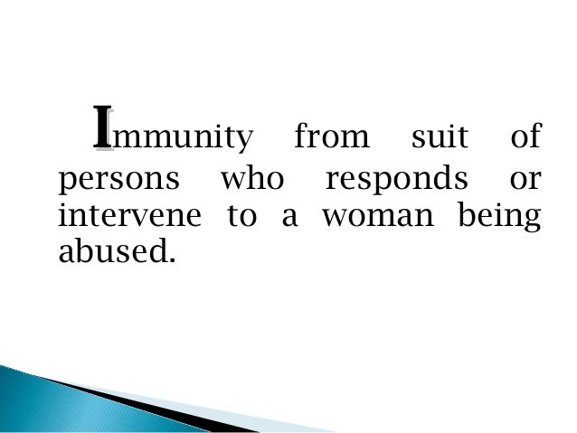 Immunity     from suit ofpersons who responds orintervene to a woman beingabused.