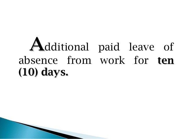 Additional  paid leave ofabsence from work for ten(10) days.