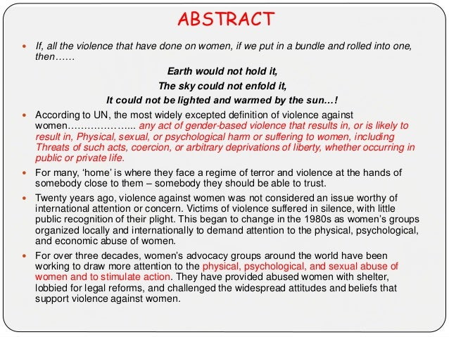 ABSTRACT  If, all the violence that have done on women, if we put in a bundle and rolled into one, then…… Earth would not...