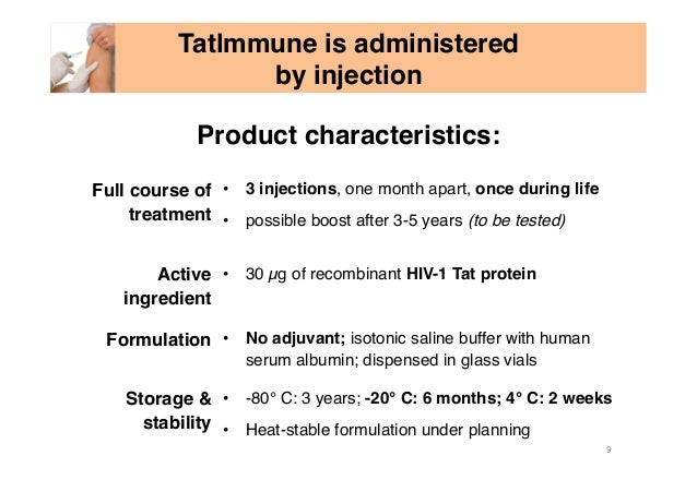 Full course of treatment • 3 injections, one month apart, once during life • possible boost after 3-5 years (to be teste...