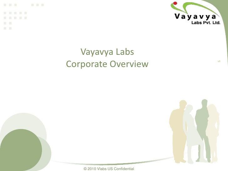 Vayavya LabsCorporate Overview<br />v4<br />© 2010 Vlabs US Confidential<br />