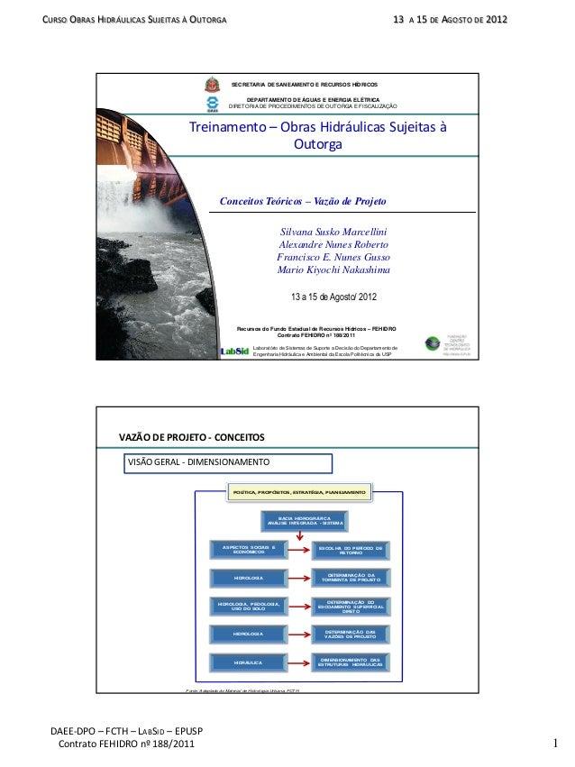 13 A 15 DE AGOSTO DE 2012 DAEE-DPO – FCTH – LABSID – EPUSP Contrato FEHIDRO nº 188/2011 1 CURSO OBRAS HIDRÁULICAS SUJEITAS...