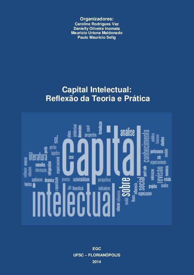Organizadores: Caroline Rodrigues Vaz Danielly Oliveira Inomata Mauricio Uriona Maldonado Paulo Mauricio Selig Capital Int...