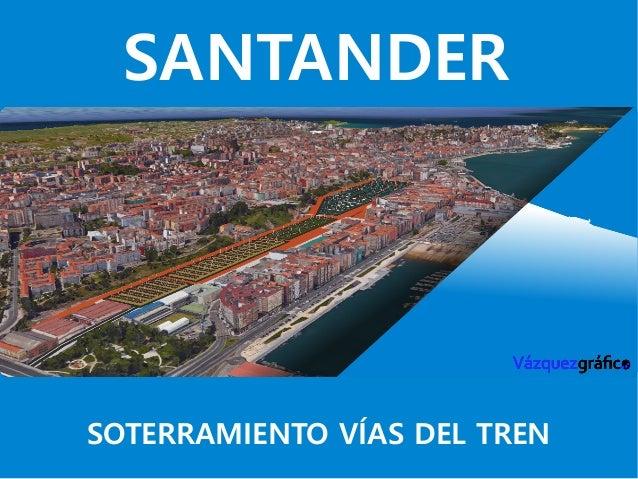 SANTANDER SOTERRAMIENTO VÍAS DEL TREN