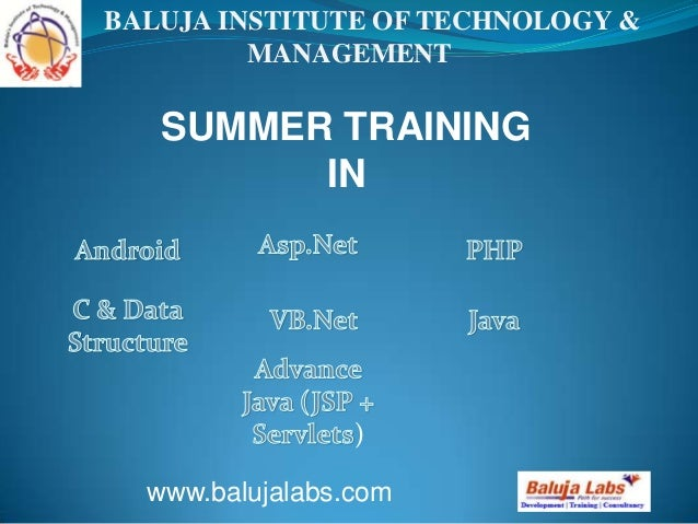 SUMMER TRAINING IN www.balujalabs.com BALUJA INSTITUTE OF TECHNOLOGY & MANAGEMENT )