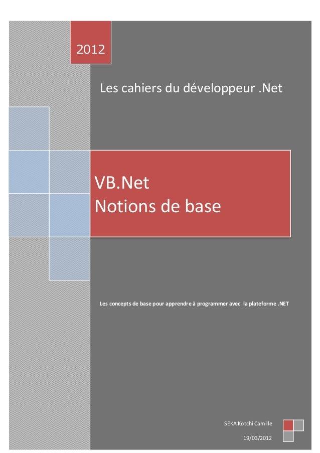 Les cahiers du développeur .Net  Les concepts de base pour apprendre à programmer avec la plateforme .NET  2012  SEKA Kotc...