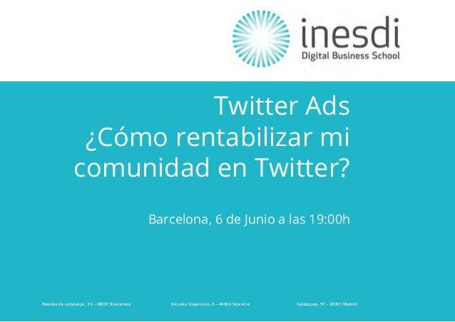 copyright Clara Soler D. Presentación Twitter Ads - Junio 2014 Twitter Ads ¿Cómo rentabilizar mi comunidad en Twitter? Bar...
