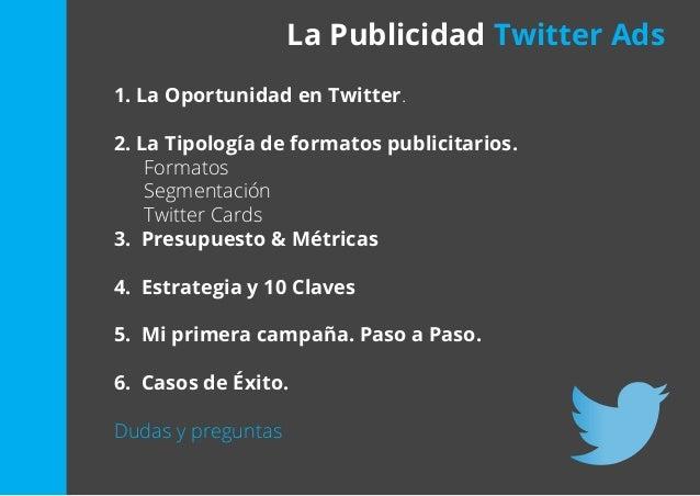 Twitter Ads: ¿Cóno rentabilizar mi comunidad de Twiter?  Slide 2