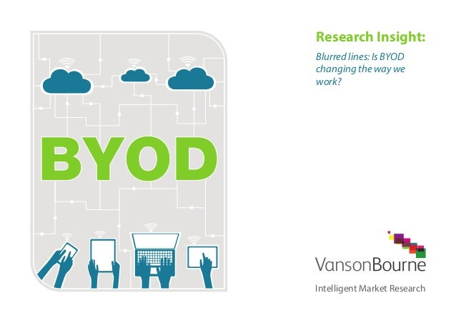 Research Insight: Blurred lines: Is BYOD changing the way we work? Intelligent Market Research