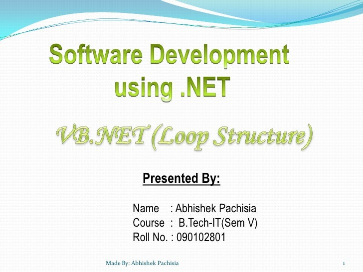 Presented By:         Name : Abhishek Pachisia         Course : B.Tech-IT(Sem V)         Roll No. : 090102801Made By: Abhi...