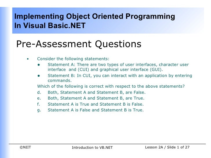 Implementing Object Oriented ProgrammingIn Visual Basic.NETPre-Assessment Questions    •    Consider the following stateme...