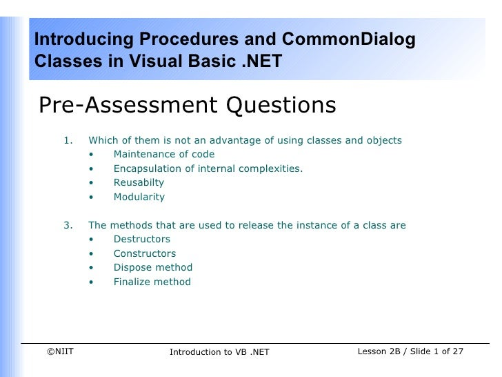 Introducing Procedures and CommonDialogClasses in Visual Basic .NETPre-Assessment Questions    1.   Which of them is not a...