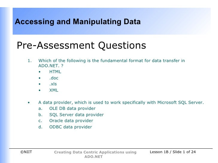 Accessing and Manipulating DataPre-Assessment Questions    1.   Which of the following is the fundamental format for data ...