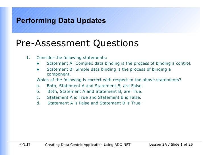 Performing Data UpdatesPre-Assessment Questions   1.   Consider the following statements:        • Statement A: Complex da...