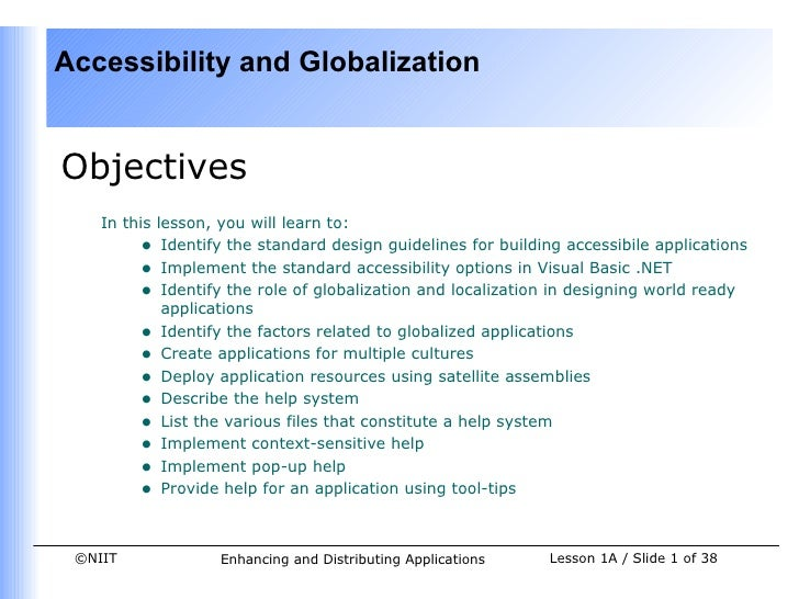 Accessibility and GlobalizationObjectives    In this lesson, you will learn to:         • Identify the standard design gui...
