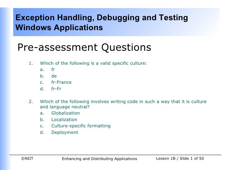 Exception Handling, Debugging and Testing Windows Applications  Pre-assessment Questions     1.   Which of the following i...