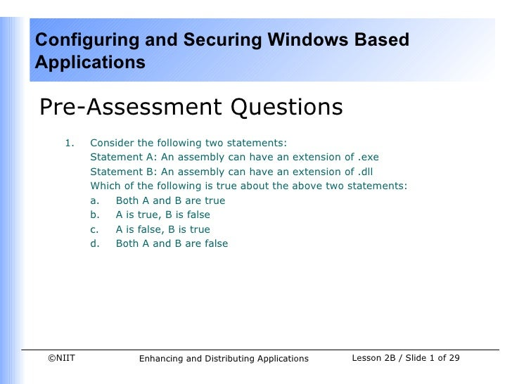 Configuring and Securing Windows BasedApplicationsPre-Assessment Questions    1.   Consider the following two statements: ...