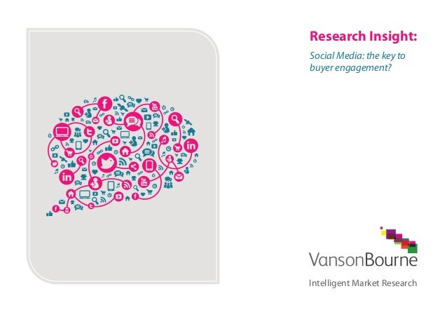 Research Insight: Social Media: the key to buyer engagement?  Intelligent Market Research
