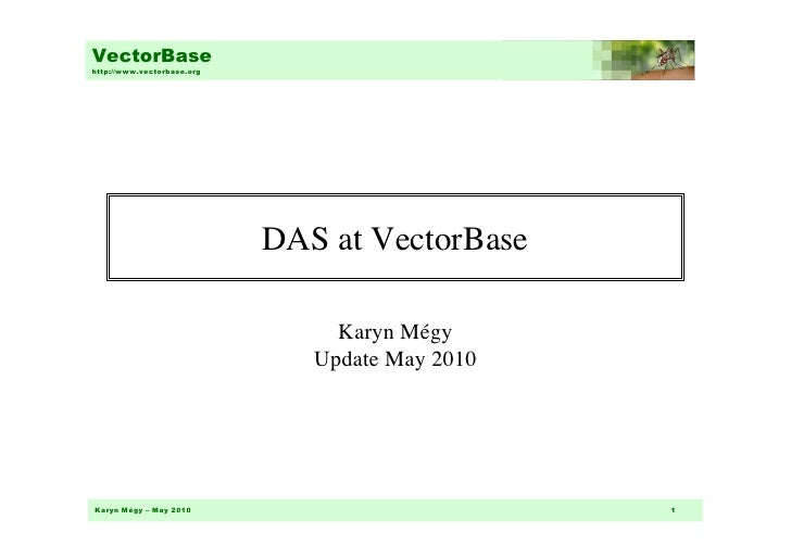 VectorBase http://www.vectorbase.org                                 DAS at VectorBase                                   ...
