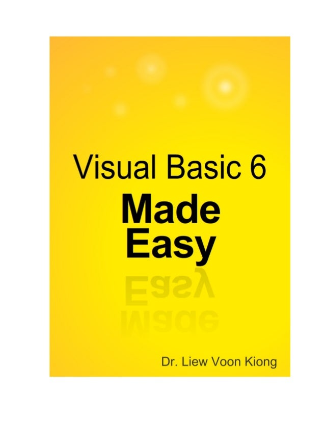 II Disclaimer Visual Basic ® Made Easy- A complete tutorial for beginners is an independent publication and is not affilia...
